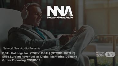 NetworkNewsAudio News-DGTL Holdings Inc. (TSX.V: DGTL) (OTCQB: DGTHF) Sees Surging Revenues as Digital Marketing Demand Grows Following COVID-19