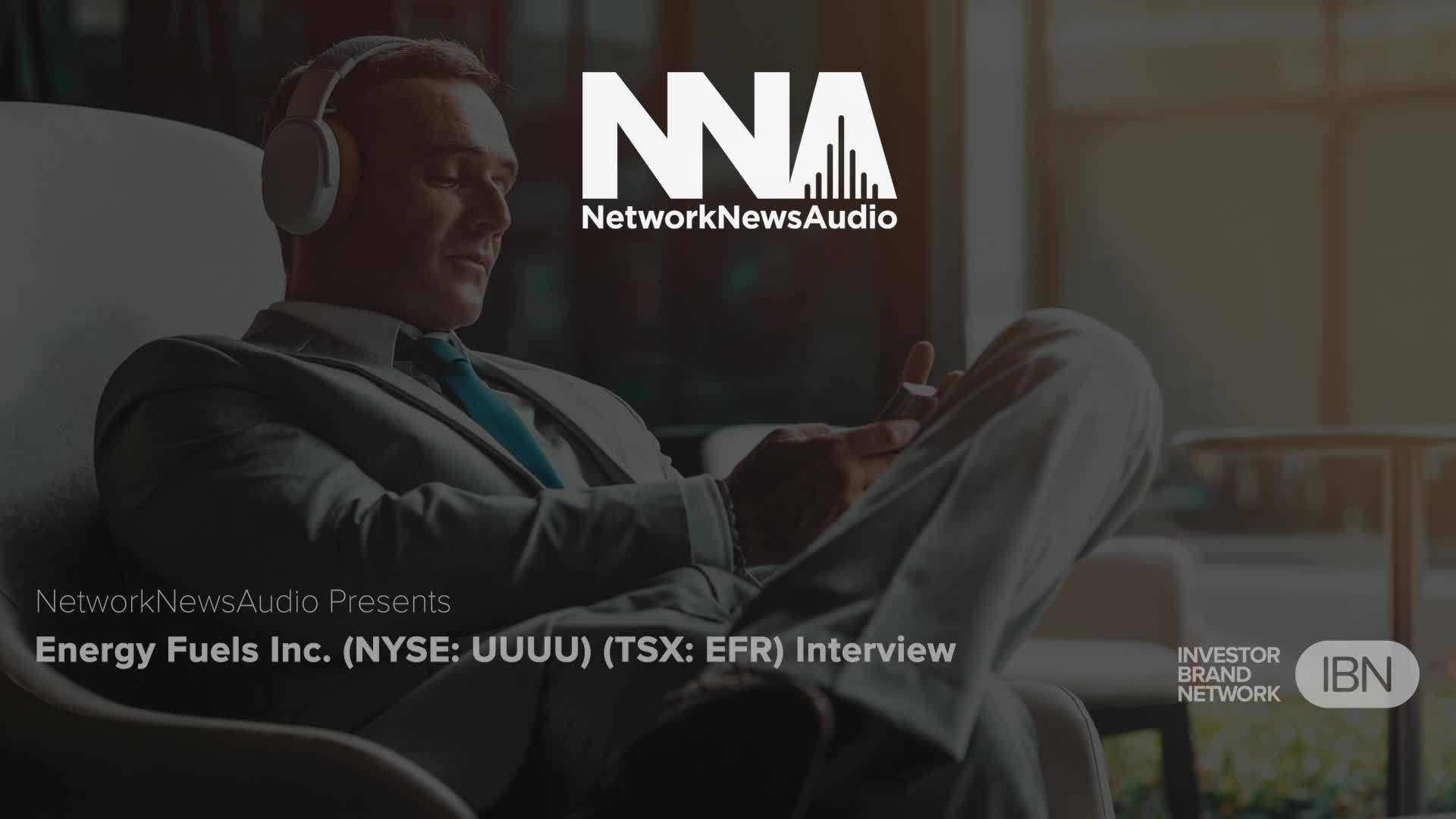 Energy Fuels Inc. (NYSE American: UUUU) (TSX: EFR) Interview