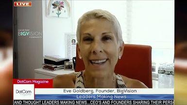 Eve Goldberg, Founder, BigVision A DotCom Magazine Exclusive Interview