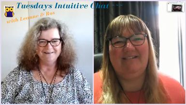 Tuesdays Intuitive Chat with Leanne & Ros - 22nd October 2019