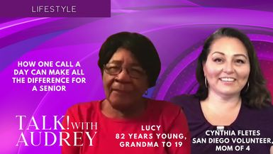 TALK! with AUDREY-Cynthia Fletes And Her Friend, Lucy - How One Call A Day Can Make All The Difference For A Senior