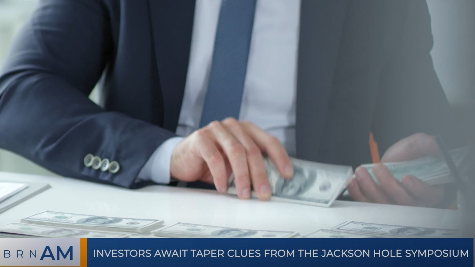 BRN AM   Investors await taper clues from the Jackson Hole Symposium