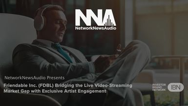 NetworkNewsAudio News-Friendable Inc. (FDBL) Bridging the Live Video-Streaming Market Gap with Exclusive Artist Engagement