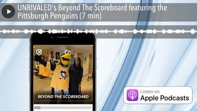 UNRIVALED's Beyond The Scoreboard featuring the Pittsburgh Penguins (7 min)