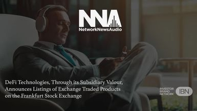 NetworkNewsAudio News-DeFi Technologies (DEFTF) Featured in Syndicated Broadcast Covering Subsidiary's Listings of Exchange Traded Products on the Frankfurt Stock Exchange