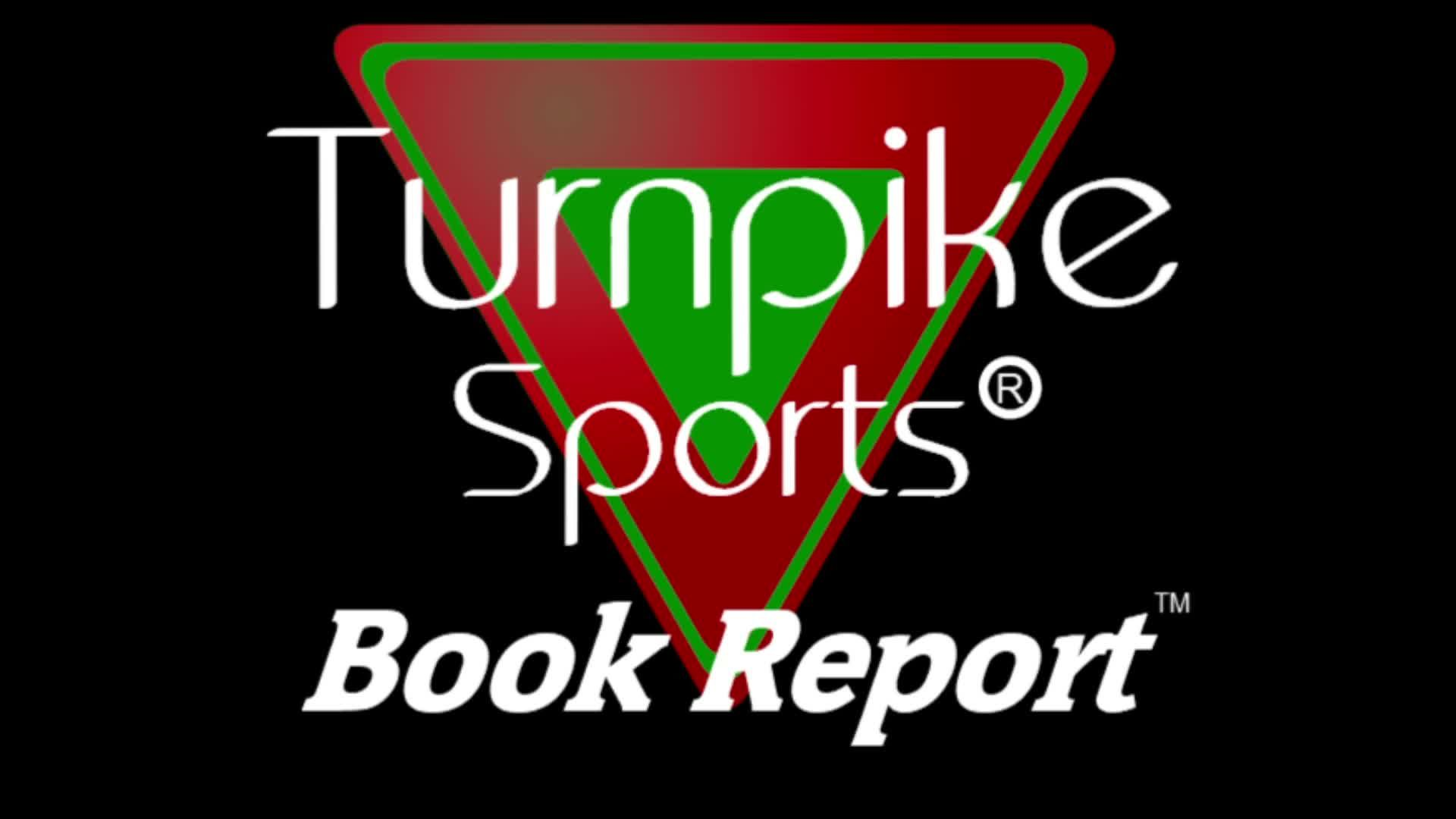 Turnpike Sports® Book Report™ - Ep 150