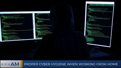 BRN AM | Proper cyber hygiene when working from home