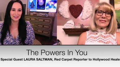 THE POWERS IN YOU - EPISODE 11 - LAURA SALTMAN, FROM RED CARPET REPORTER TO HOLLYWOOD HEALER