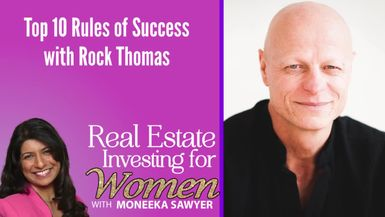 Top 10 Rules of Success with Rock Thomas - REAL ESTATE INVESTING FOR WOMEN