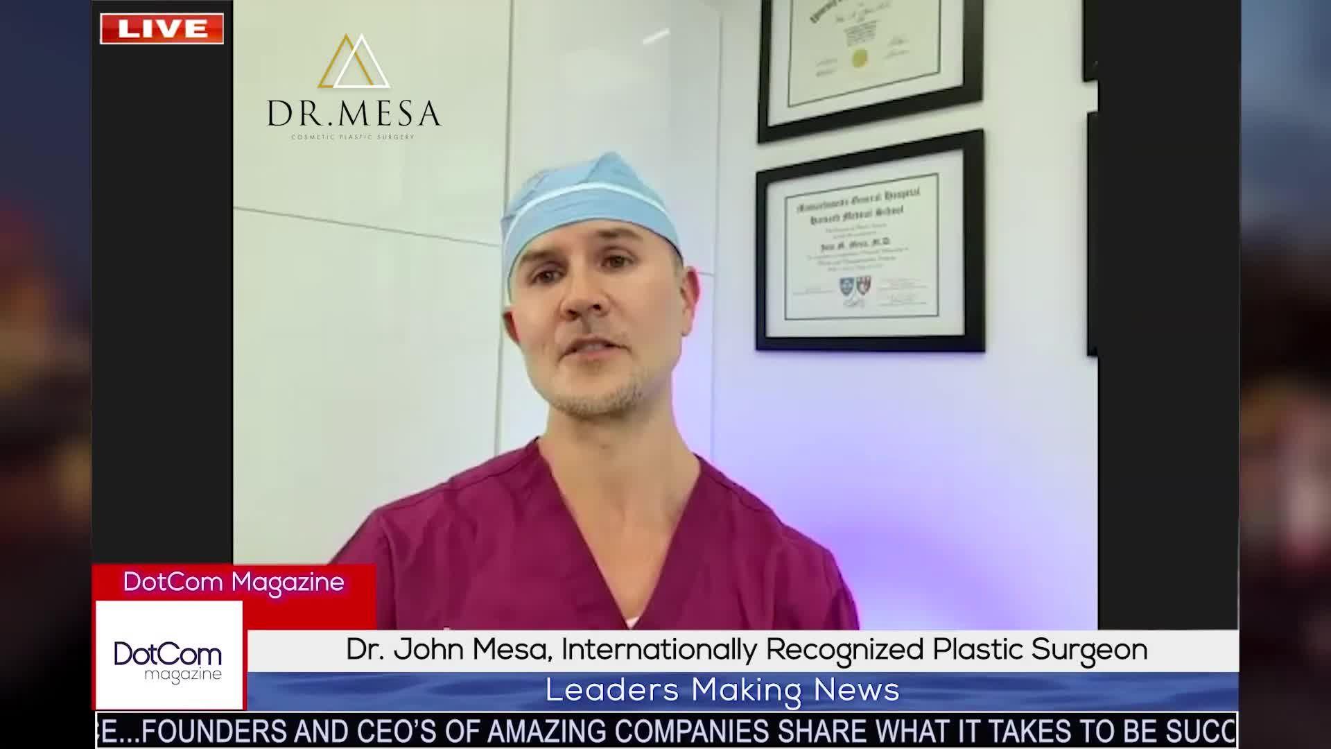 Dr. John Mesa, Internationally Recognized Plastic Surgeon, A DotCom Magazine Exclusive Interview