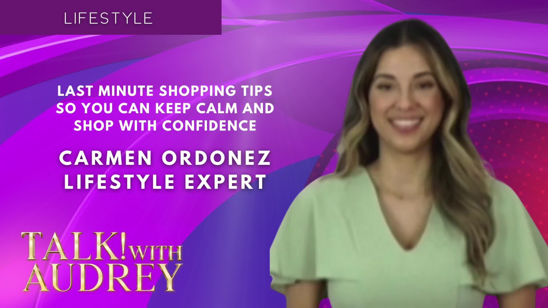 TALK! with AUDREY - Carmen Ordonez - Last Minute Shopping Tips So You Can Keep Calm and Shop with Confidence