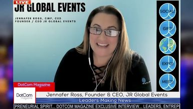 Jennafer Ross, Founder & CEO, JR Global Events, A DotCom Magazine Exclusive Interview