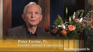Somatic Experiencing with Peter Levine, PhD  (9:29)