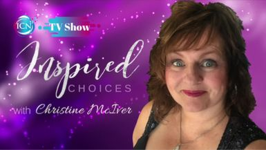 Inspired Choices Network - Inspired Choices with Christine McIver - Embracing The Chaos Of Creation