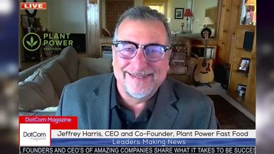 Jeffrey Harris, CEO and Co-Founder, Plant Power Fast Food, A DotCom Magazine Exclusive Interview