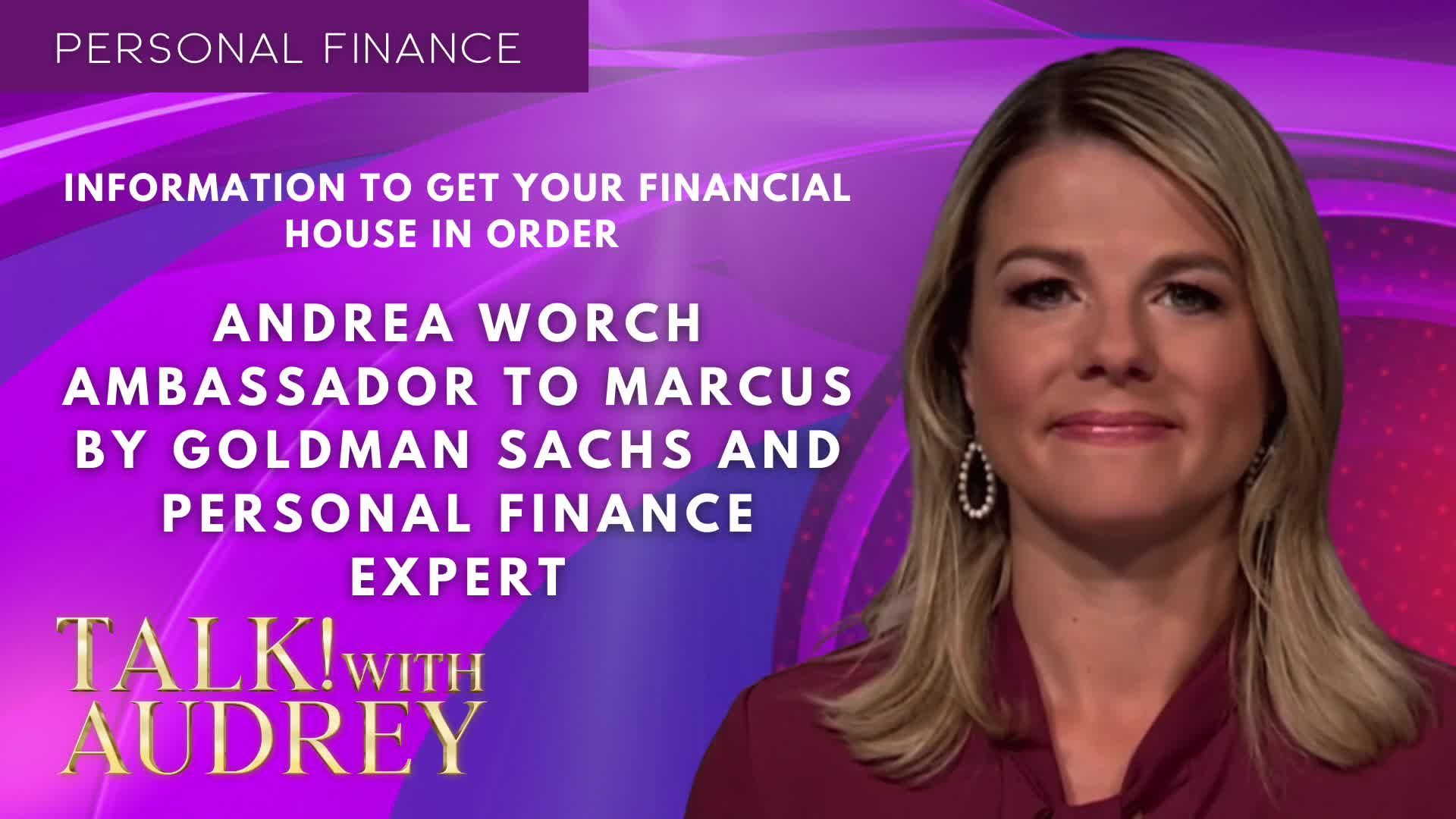 TALK! with AUDREY - Information To Get Your Financial House in Order with Andrea Worch
