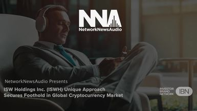 NetworkNewsAudio News-ISW Holdings (ISWH) Unique Approach Secures Foothold in Global Cryptocurrency Market
