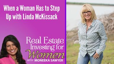 When a Woman Has to Step Up with Linda McKissack - REAL ESTATE INVESTING FOR WOMEN