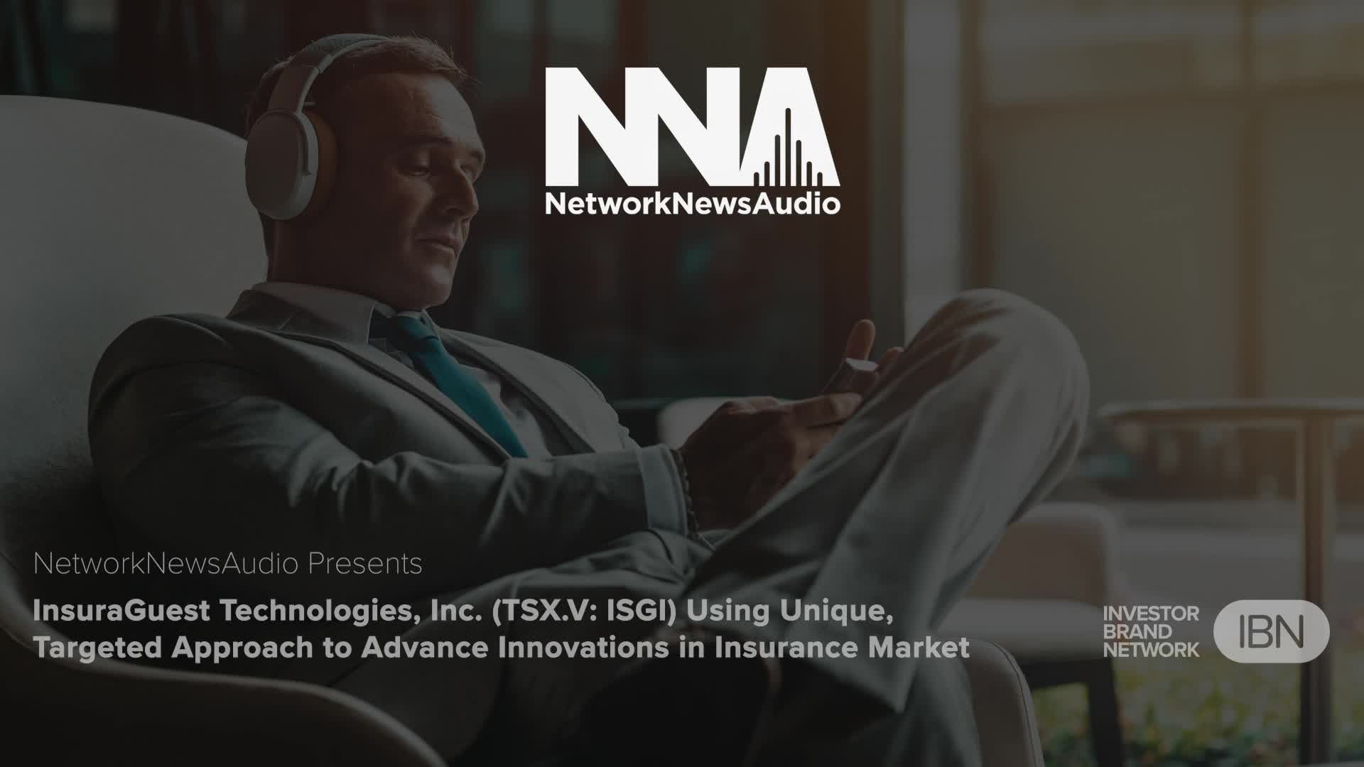 InsuraGuest Technologies, Inc. (TSX.V: ISGI) Using Unique, Targeted Approach to Advance Innovations in Insurance Market