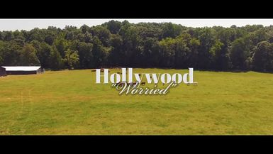 Hollywood-Worried (Official Video) dir. by Bryan Tyson