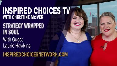 Inspired Choices with Christine McIver - Strategy Wrapped In Soul Guest Laurie Hawkins