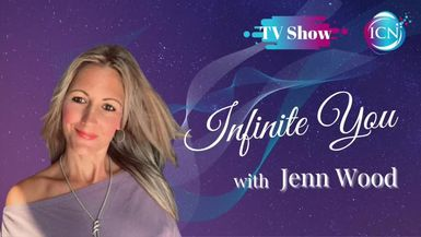 Inspired Choices Network - Infinite You with Jenn Wood - Making Your Relationships Work For You