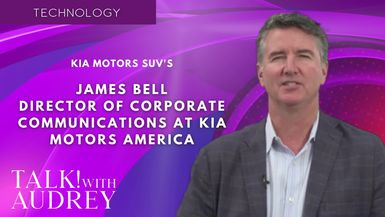 TALK! with AUDREY - James Bell, Director of Corporate Communications at Kia Motors America - KIA Motors SUV' s
