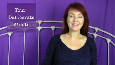 LIFE WITH DEBORAH - YOUR DELIBERATE MINUTE - EPISODE NINE