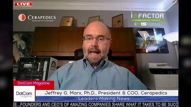 Jeffrey G. Marx, Ph.D., President & COO, Cerapedics, A DotCom Magazine Exclusive Interview
