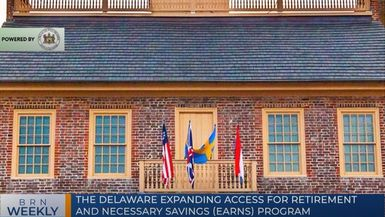 BRN Weekly | The Delaware Expanding Access for Retirement and Necessary Savings (EARNS) program