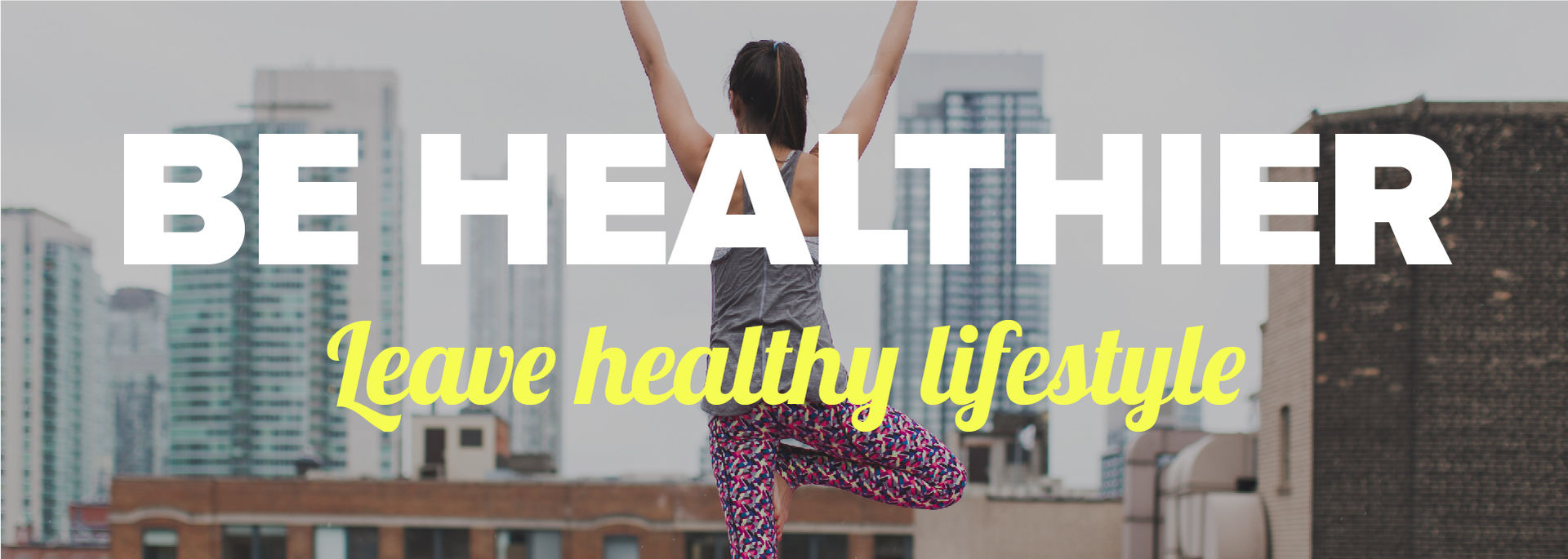 BE Healthier – Leave healthy lifestyle