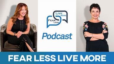 FEAR LESS LIVE MORE PODCAST