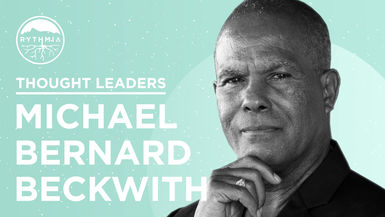 Thought Leaders : Michael Beckwith