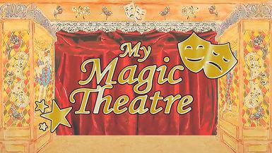 MY MAGIC THEATRE