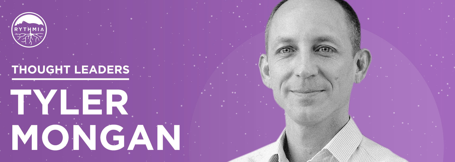 Thought Leaders : Tyler Mongan