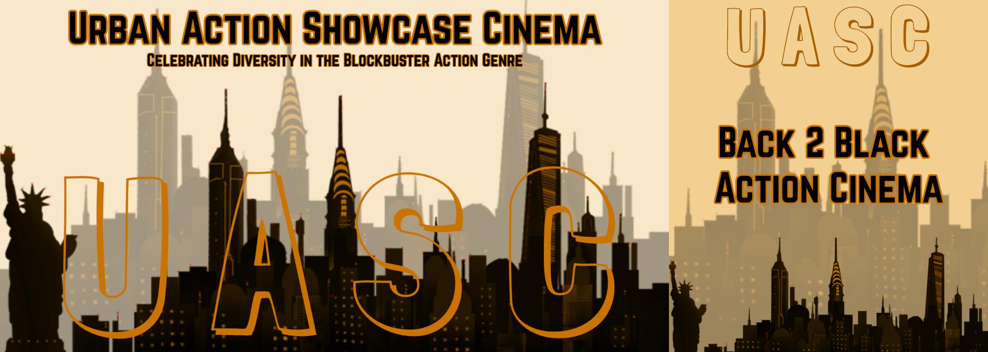 UASC: Back 2 Black Action Cinema