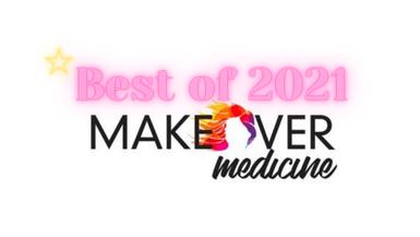 MAKEOVER MEDICINE BEST OF 2021