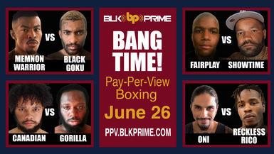 BLK Prime Boxing Presents Bang Time!