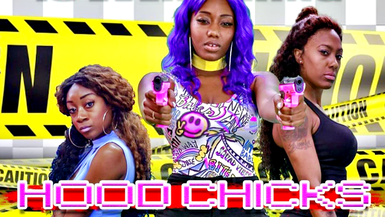 Hood Chicks