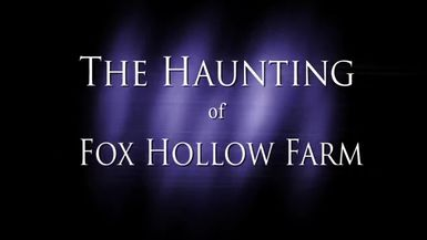 The Haunting of Fox Hollow Farm