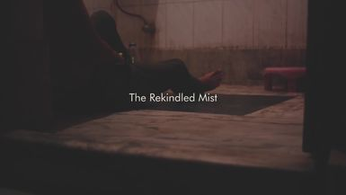 The Rekindled Mist