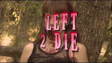 Left 2 Die