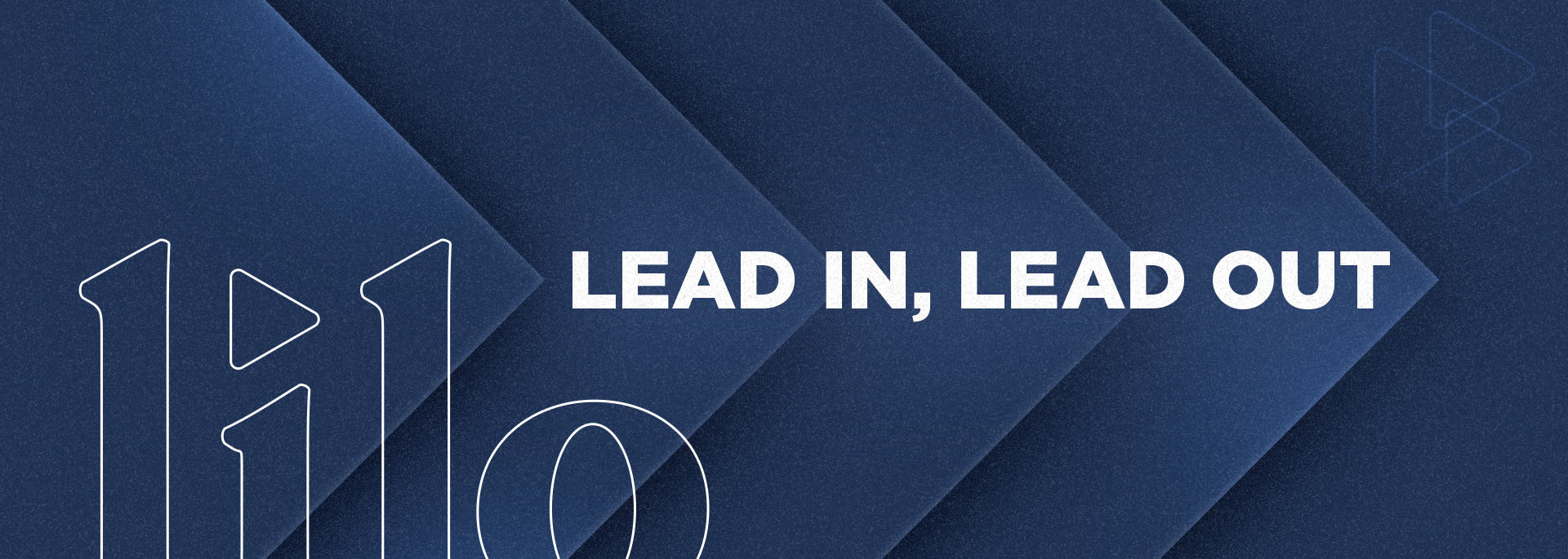Lead In, Lead Out