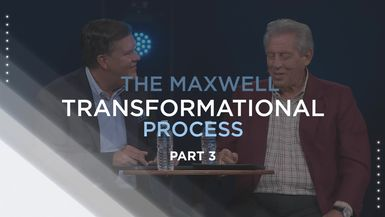 The Maxwell Transformational Process - Part 3