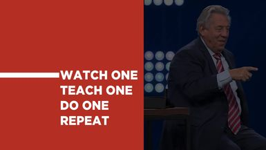 Watch One, Teach One, Do One, Repeat