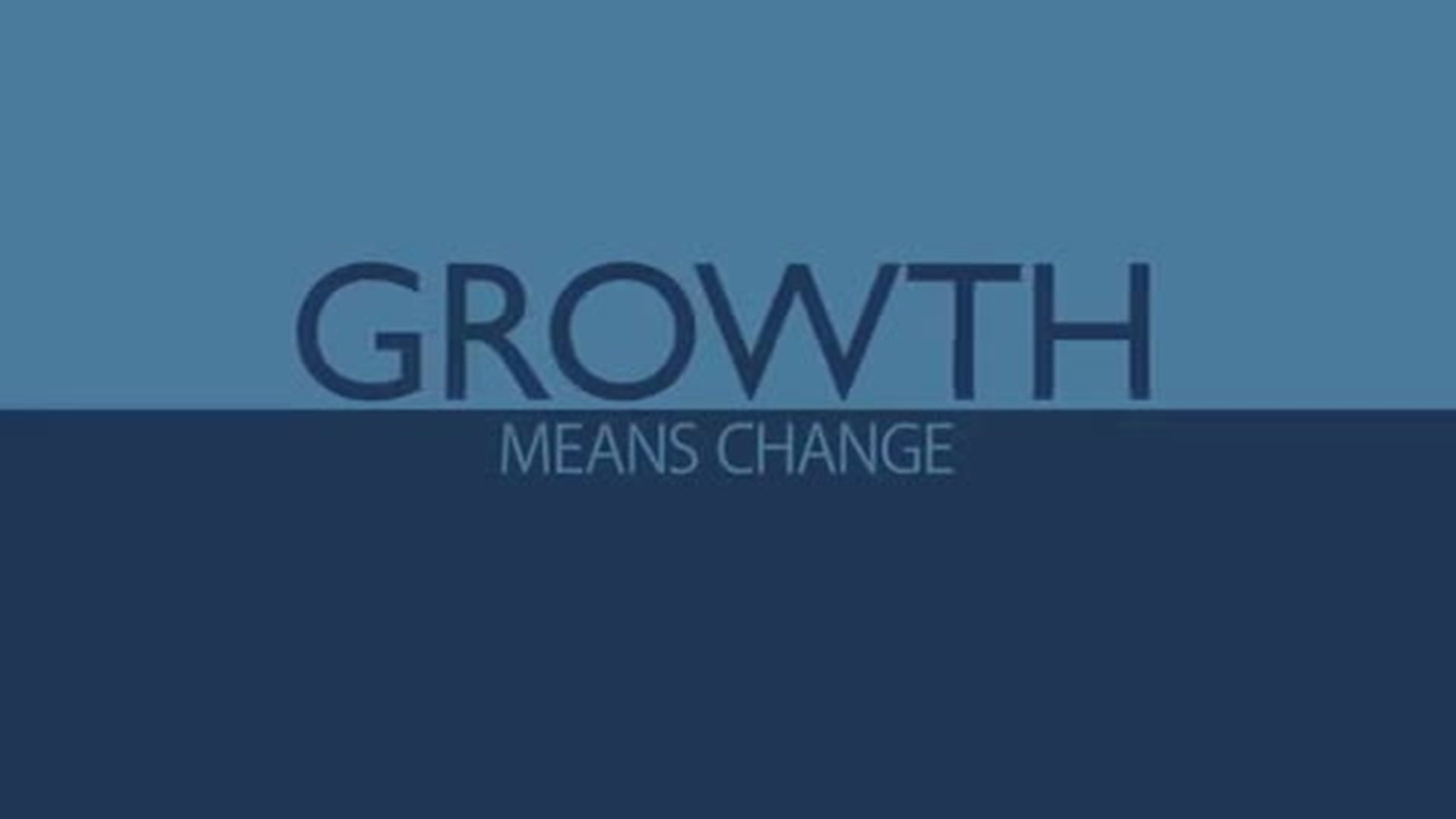 Growth Means Change
