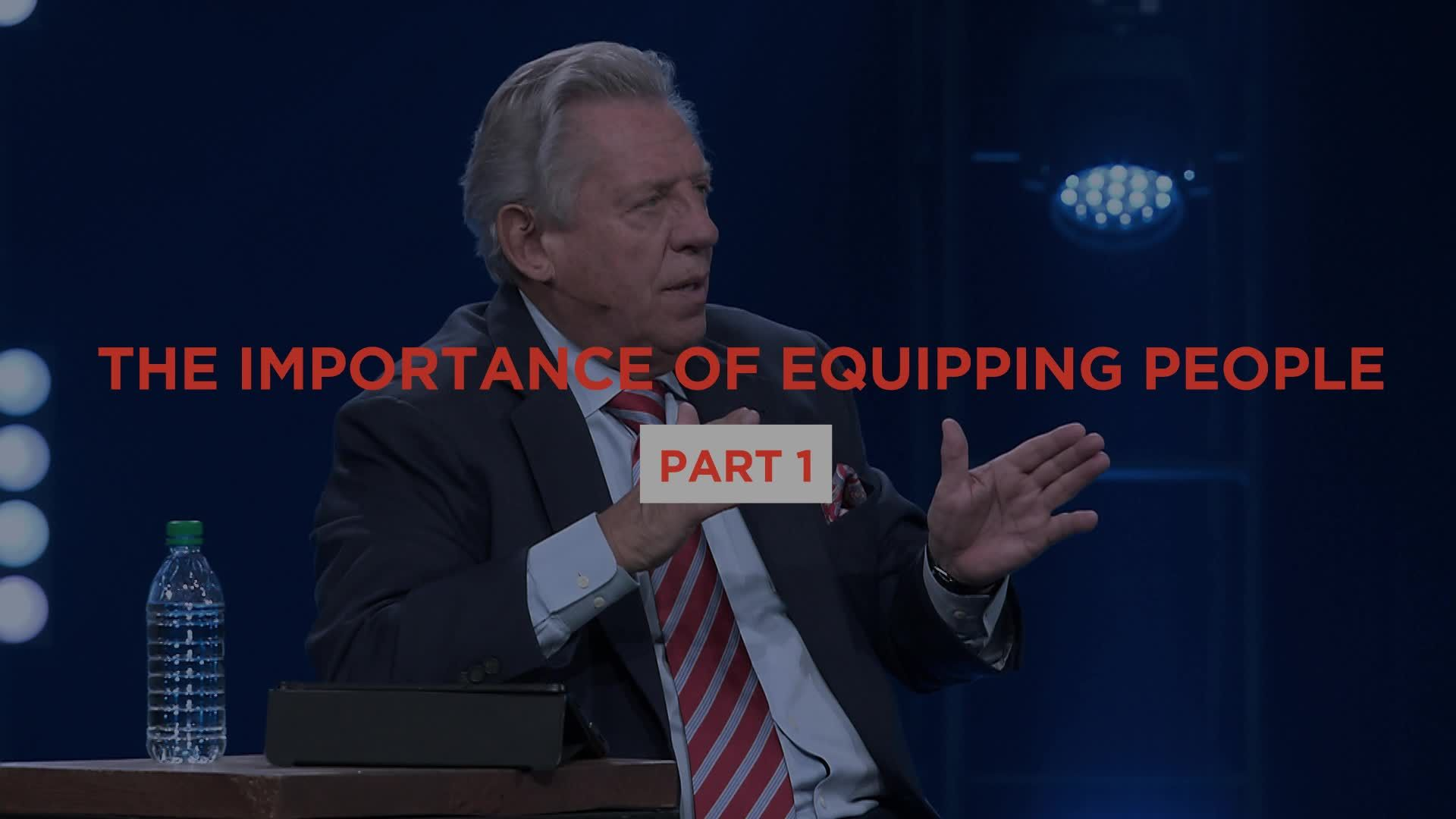 The Importance of Equipping People - Part 1