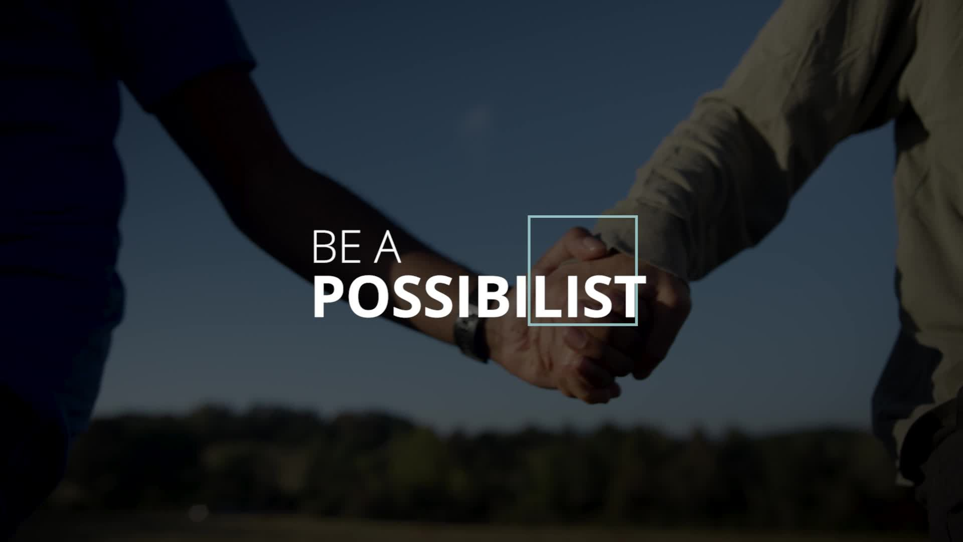 Be a Possibilist