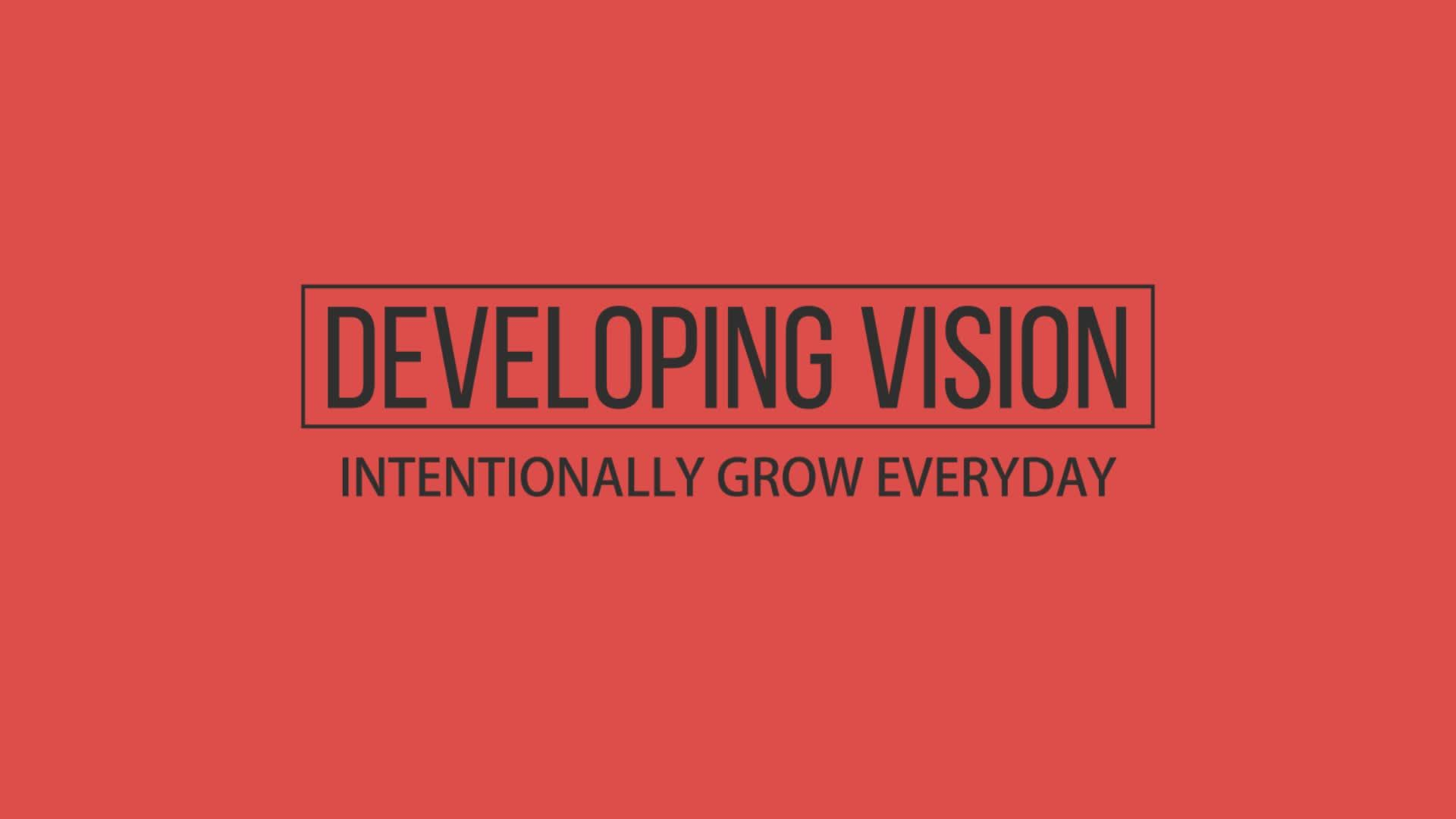 Developing Vision - Intentionally Grow Everyday
