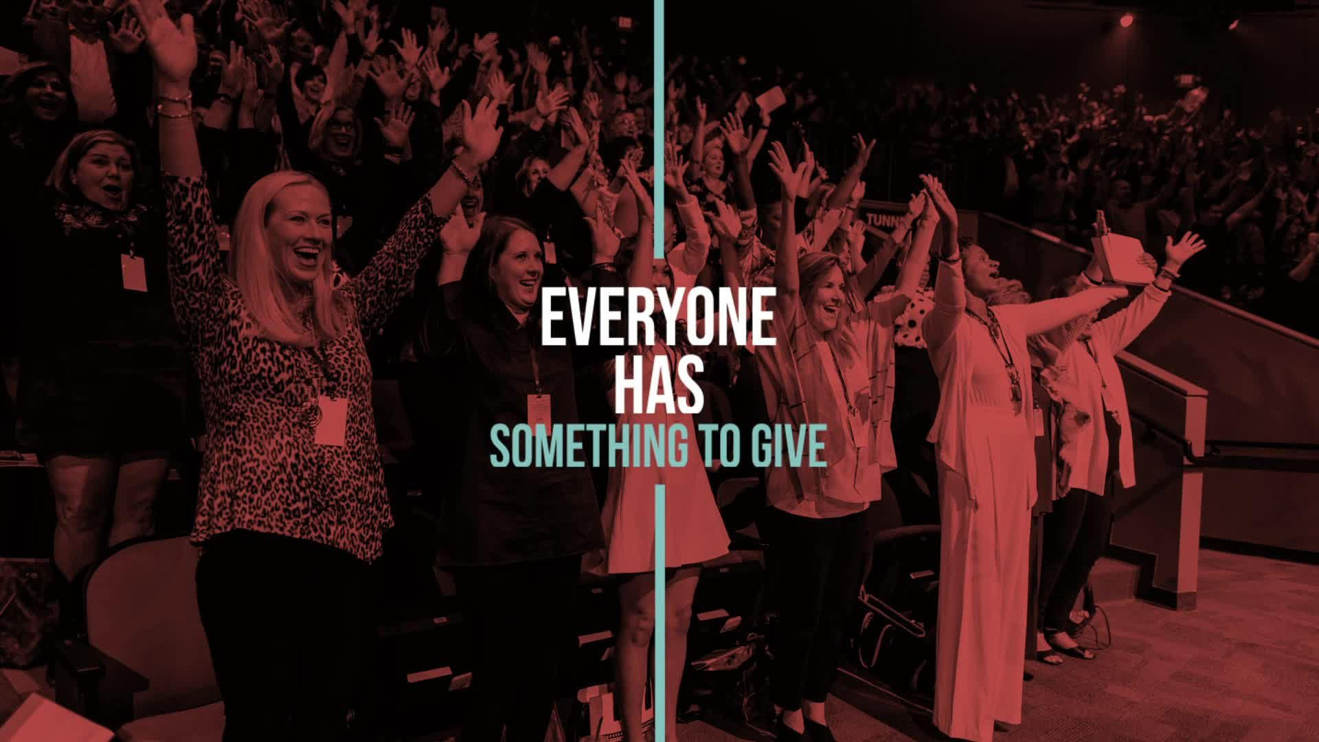 Everyone Has Something To Give